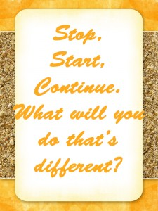 Stop, start, continue.