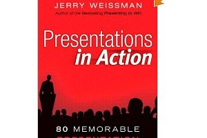 Book Review: Presentations in Action by Jerry Weissman