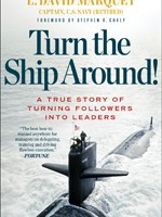Book Review: Turn The Ship Around! A true story of turning followers into leaders. by L. David Marquet