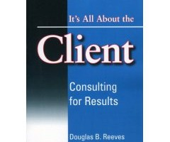 Book Review: It's All About the Client by Douglas B. Reeves