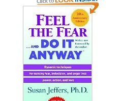 Book Review: Feel the Fear and Do it Anyway by Susan Jeffers
