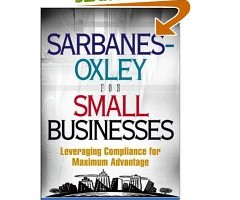 Book Review: Sarbanes-Oxley for Small Businesses by Peggy Jackson