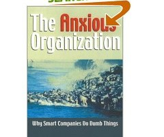 Book Review: The Anxious Organization by Jeffrey Miller