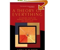 Book Review: A Theory of Everything by Ken Wilber