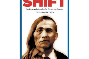 Book Review: Shift; Indigenous principles for corporate change by Glenn Geffcken