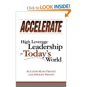 "I have the honor and privilege of knowing and working with the authors of Accelerate. They dedicate their passion and their lives to developing strong leaders throughout the world. They have written a leadership manual that will, I'm sure, find its way onto every true leader's bookshelf. Their first intention in writing the book is for the reader to come to understand how to sustainably expand his/her reach and impact. Perhaps more importantly, one learns how to enroll and enlist other leaders so that the teams they form reach levels of performance and impact not thought possible. Leaders who understand the principles outlined in this book will find whole new levels of self-expression, effectiveness and creativity. The authors first orient the reader, in clear straightforward language, so that the material that follows makes sense logically as well as emotionally. They make a compelling case for understanding that there is no ""normal"" for business except perhaps unrelenting change. That means new ways of working together, building collaborative teams and replacing the old ""command and control"" structure with leadership which provides a clear vision and enrolls employees in that vision – then get out of their way! So the essential ""notions"" of the book are laid out as: Replacing Commands with Vision Finding New Ways of Working Together Building Collaborative Capital Requires Relationship and Confrontation Operating Principles – a Systemic Shift The authors explain why Self-Generated Accountability is key to visionary leadership. They build on nine principles: Be Present, Stay in the Game Listen Newly, Be Intentionally Slow to Understand Take Yourself Lightly Declare There is Nothing Wrong or Broken Here and Now Explore truths: Mine, Theirs and Ours Confront and Deal with Real Issues Be Responsible for Creating Value Make it Safe and Productive Be Responsible for What Gets Heard Here's the rub. Reading the book is nice and you will learn much, but it is made quite clear that unless readers are willing to put the principles in practice, nothing of substance will be changed in your life. The need to provide ""how to"" guidance lead the authors developed work pages for the reader. Of course, this then leads to a bit of a challenge for those who chose the e-book version of Accelerate. That challenge was easily handled by ensuring that the digital versions of Accelerate supplies a code and the workbook section can be downloaded, for no additional charge, from the 2130 Partners' web site. The Frindts provide a simple, eloquent and insightful book that will enroll the reader into a highly leveraged leadership model. It is obvious that the experience they have gained in their work as an executive leadership and education firm has been brought to bear in Accelerate. Get it, read it and then be a highly leveraged leader having extraordinary impact on those around you.   Click here to see the book on Amazon."