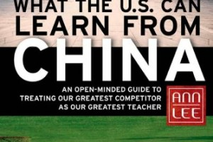 Book Review: What The U.S. Can Learn From China by Ann Lee