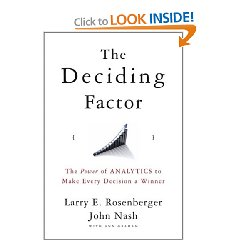 "Rosenberger and Nash have put together a concise, well written and relatively easy to follow book to explain exactly how using analytics will enhance your business decisions. Practical methods are given with examples to demonstrate how to apply the theory. The Deciding Factor is for any manager, leader, entrepreneur, and IT professional. The authors use several high-profile companies to put together case studies demonstrating the value of analytics or how the absence of analytics caused poor decisions to be made. They point out that there are several societal trends which require us to change our business models. An Increasingly Cashless Economy enables Tracking of More Customer Data Multiple Companies Sharing Data About Customers they have in Common New Technologies being developed to Enable the Use of Unstructured Data Obtaining Data from Social Networking sites Companies from emerging Markets Competing for their Share of Consumer spending Companies who are responding to the changing trends are rapidly revising how they make decisions and are automating much of the process. Industries that seem to be ahead in this move to improve are: Retail Banking, Credit Cards, Health care, Insurance, Telecom. Many companies will find they have to update their IT infrastructure as well as manage the change in decision making with their employees. The authors use Fair Isaac's Decision Methodology to demonstrate how a fully integrated IT assisted might evolve. The method is a ""circular, continuous improvement process"" which might be thought of as seven stages – Stage 1) Set Decision Strategy: Identify, assess, and link business objectives to decision improvements. Stage 2) Identify Decision Yield: Determine critical decisions and potential decision yield. Stage 3) Design Decision Architecture: Design the architecture for your decision environment. Stage 4) Build Data Environment: Develop and/or integrate the data environment required to inform decisions. Stage 5) Build Mathematical Models: Develop and implement mathematical models to improve decisions. Stage 6) Build Operational Environment: Develop, implement, and modify the operational environment to enable decision execution. Stage 7) Continually Improve Decisions: Operate, monitor and improve the decision environment. (Back to Stage 1, closing the circle). Each of these stages is then explained in detail. For example, in Stage 1), the key questions for the organization to ask about the Decision Strategy are outlined: What are the Possibilities? What are the important opportunities in alignment with company strategy or problems to be solved? What are the most important decisions related to these opportunities? How should opportunities be pursued based on priorities? I believe the case is made that the continuing productivity improvements from our IT investments will come from using Analytics to help make rational, data driven decisions to better serve customers and clients. The Deciding Factor provides a clear understanding and methodology to move your company to the next level of productivity. Wiley books are available at your local bookstore or by calling 880-225-5945 in the USA or 800-567-4797 in Canada. Or you can get the book at Amazon.com"