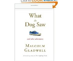 Book Review: What the Dog Saw by Malcolm Gladwell