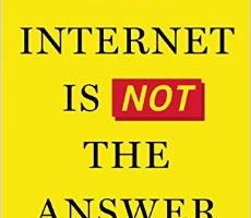 Book Review: The Internet Is Not The Answer by Andrew Keen