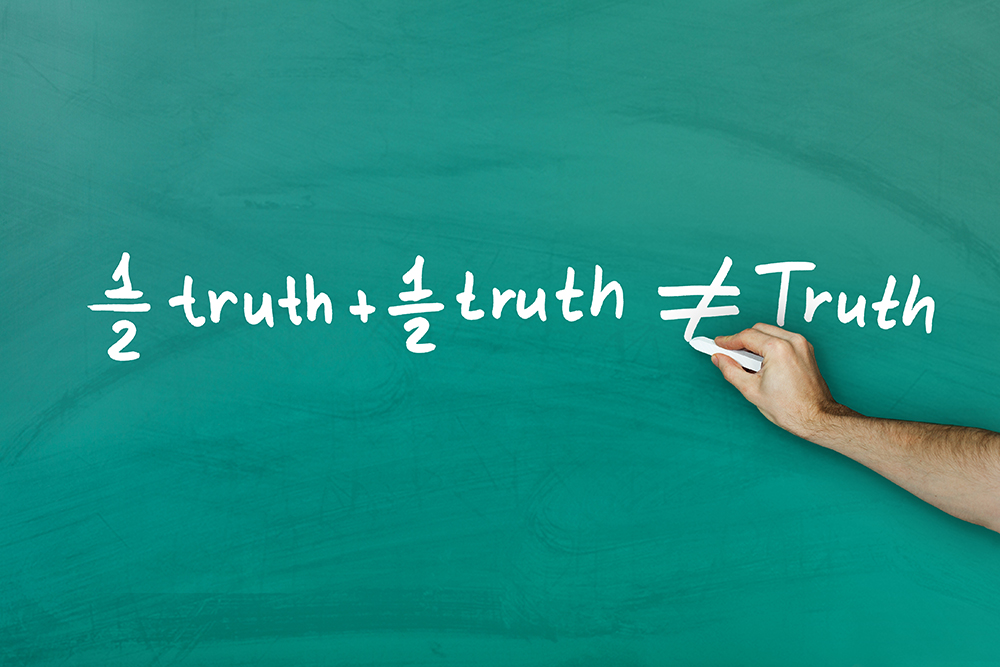 Two half truths doesn't make a whole truth!
